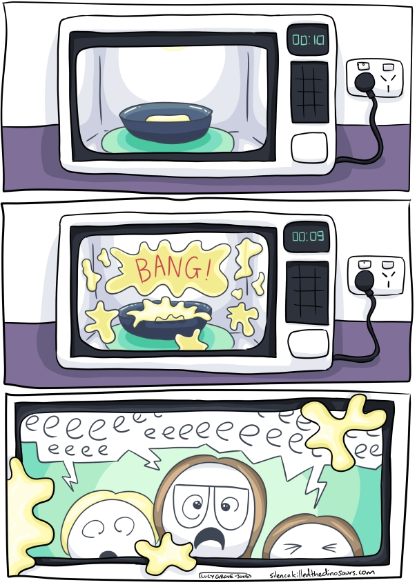 "Panel one: octopus liver in microwave. Panel 2: ""BANG"" from inside microwave. Liver is splattered all over the inside. Panel 3: from inside the splattered microwave looking out--three kids horrified and screaming 'eeeeeeeeeeeeeeee!'"