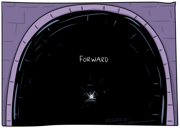 Dark tunnel, small glimmer of light at the end, word 'Forward' written simply in white