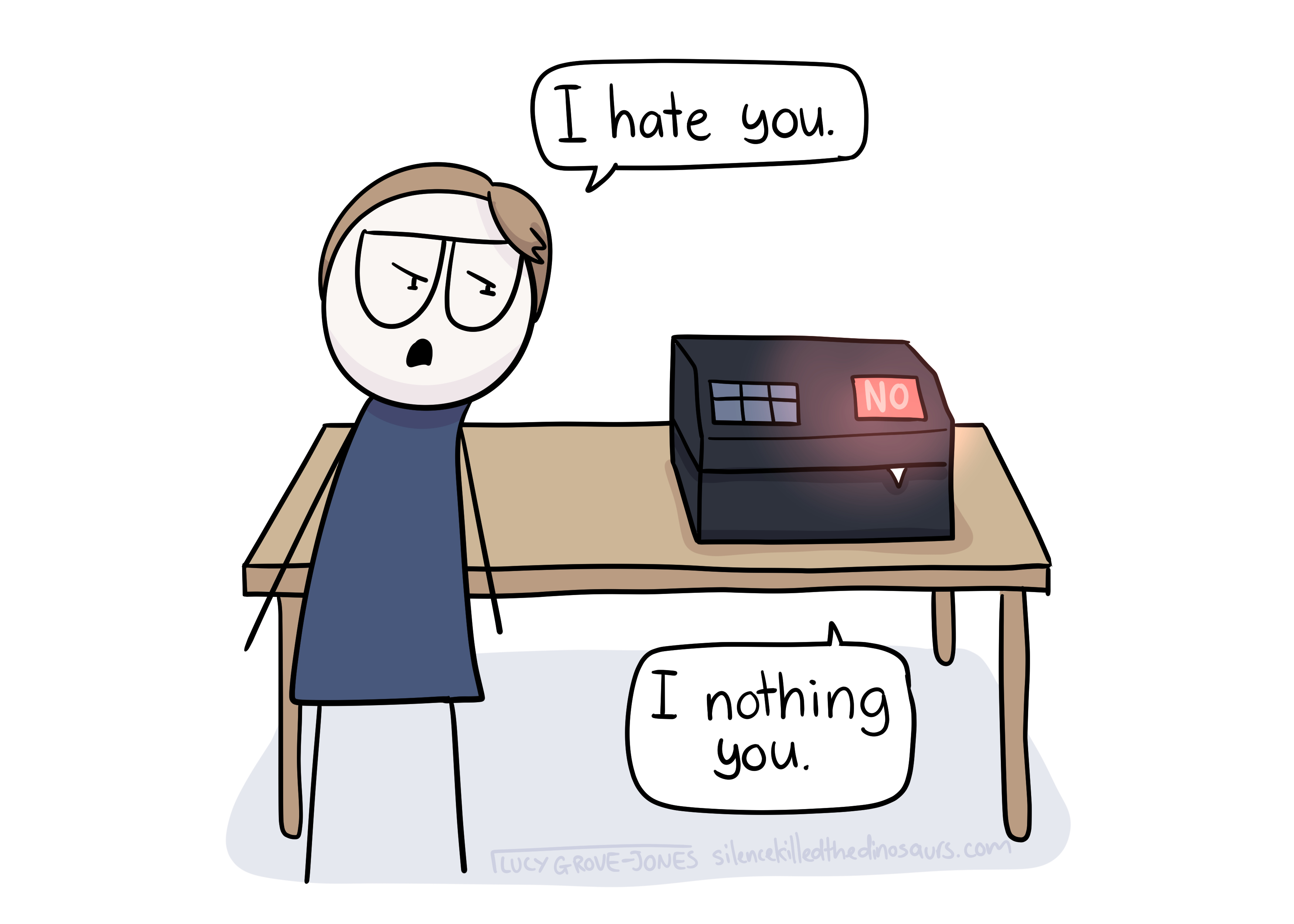 """Comic Lucy glares at a scanner on a desk. She says """"I hate you"""". The scanner replies """"I nothing you""""."""